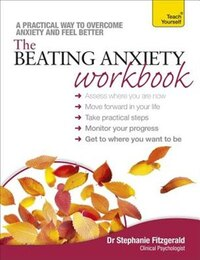 The Beating Anxiety Workbook