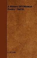 A History of Ottoman Poetry - Vol VI.