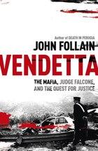 Vendetta: The Mafia, Judge Falcone and the Hunt for Justice