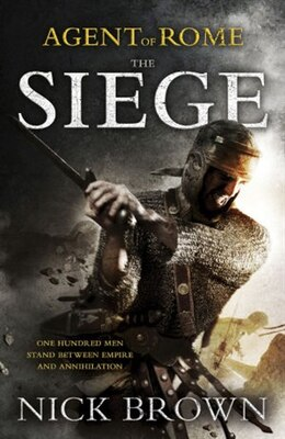 Book Agent Of Rome: Book One: The Siege by Nick Brown