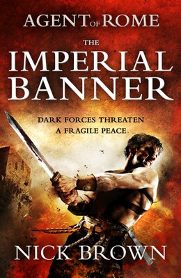 Book Agent Of Rome: The Imperial Banner by Nick Brown