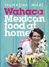 Wahaca: Mexican Food To Cook At Home