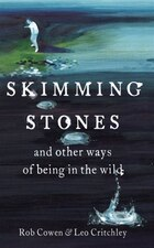 Stone Skimming: And Other Ways Of Being In The Wild
