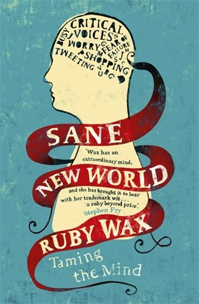 Sane New World: Taming The Mind de Ruby Wax