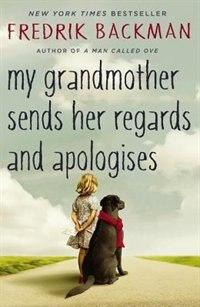My Grandmother Sends Her Regards And Apologises de Fredrik Backman