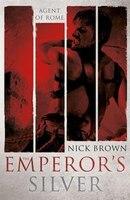 The Emperor's Silver: Agent Of Rome 5