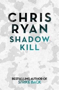 Shadow Kill: A Strikeback Novel