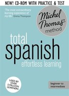 Total Spanish: Revised (Learn Spanish with the Michel Thomas Method)