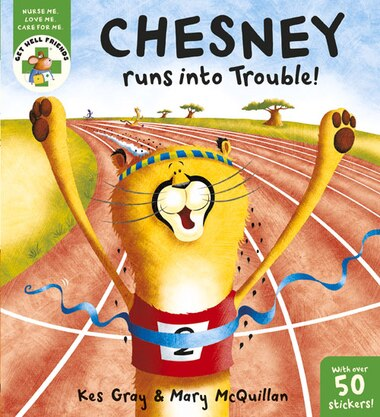 Get Well Friends: Chesney Runs Into Trouble by Kes Gray