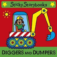 Sticky Storybooks: Diggers And Dumpers