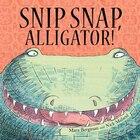 Snip, Snap Alligator!