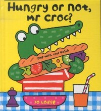 Mr Croc: Hungry Or Not, Mr Croc?