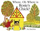 Where, Oh Where Is Rosie's Chick?