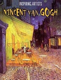 Inspiring Artists: Vincent Van Gogh