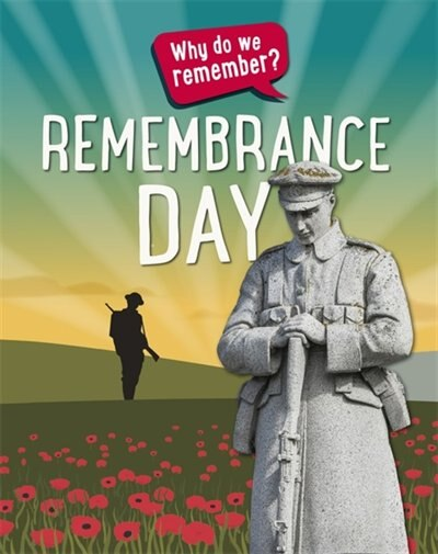 Why Do We Remember?: Remembrance Day by Izzi Howell