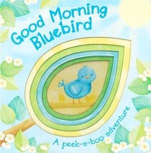 Good Morning Bluebird