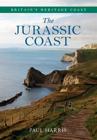 The Jurassic Coast Britain's Heritage Coast