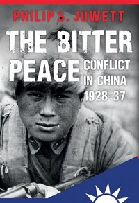 The Bitter Peace: Conflict In China 1928-37