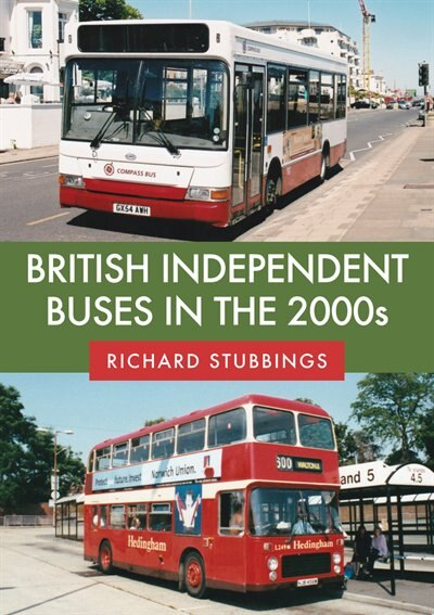 British Independent Buses In The 2000s by Richard Stubbings