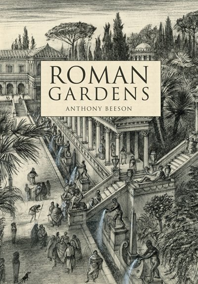 Roman Gardens by Anthony Beeson