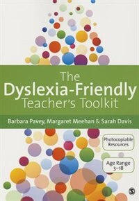 The Dyslexia-friendly Teacher's Toolkit: Strategies For Teaching Students 3-18 by Barbara Pavey