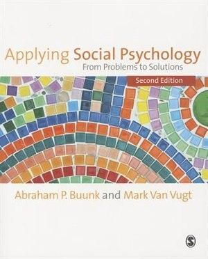 Applying Social Psychology: From Problems To Solutions de Abraham P Buunk