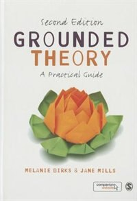 Grounded Theory: A Practical Guide