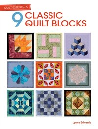 Quilt Essentials - 9 Classic Quilt Blocks