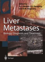 Liver Metastases: Biology, Diagnosis and Treatment