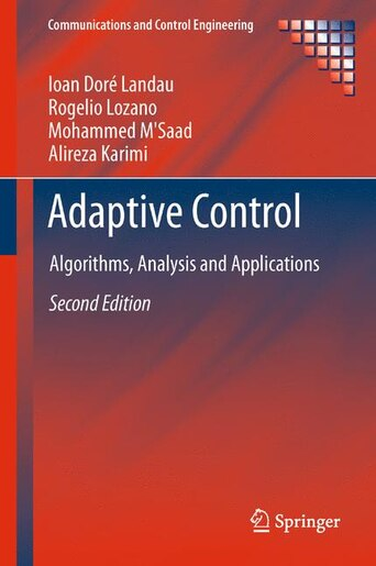 Adaptive Control: Algorithms, Analysis and Applications