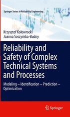 Reliability and Safety of Complex Technical Systems and Processes: Modeling - Identification…