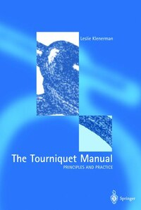 The Tourniquet Manual - Principles and Practice