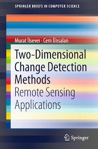Two-Dimensional Change Detection Methods: Remote Sensing Applications