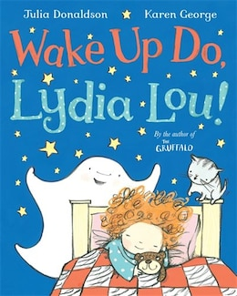 Book Wake Up Do, Lydia Lou!: Illus By Karen George by Julia Donaldson