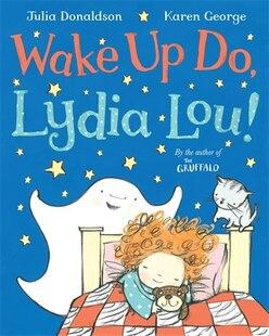 Wake Up Do, Lydia Lou!: Illus By Karen George
