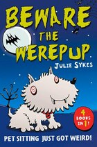 The Pet Sitter - Beware The Werepup And Other Stories: Beware The Werepup And Other Stories