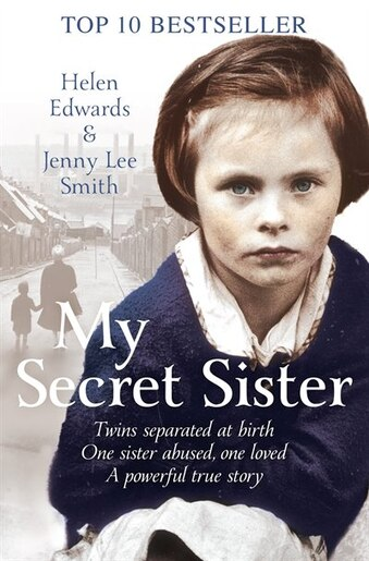 My Secret Sister: Jenny Lucas And Helen Edwards' Family Story by Helen Edwards