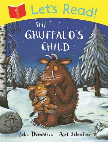 Let's Read! The Gruffalo's Child: The Gruffalo's Child by Julia Donaldson