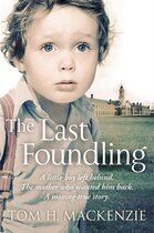 Book The Last Foundling: A Little Boy Left Behind, The Mother Who Want by Tom H. Mackenzie