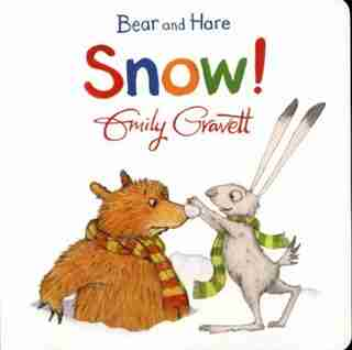 Bear And Hare: Snow! by Emily Gravett