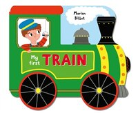 Whizzy Wheels: My First Train: A Story Board Book On Wheels, About A Train