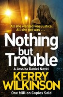Nothing But Trouble (jessica Daniel #11)