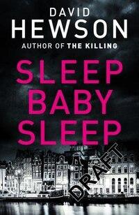 Sleep Baby Sleep (pieter Vos #4)