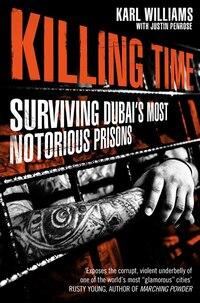 Killing Time: Surviving Dubai's Most Notorious Prisons