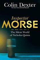 The Silent World Of Nicholas Quinn (inspector Morse #3)
