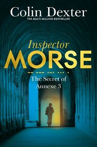 The Secret Of Annexe 3 (inspector Morse #7)