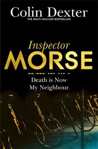 Death Is Now My Neighbour (inspector Morse #12)
