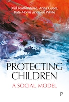 Protecting Children: A Social Model