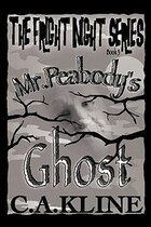 The Fright Night Series: Mr. Peabody's Ghost