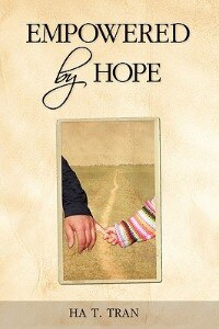 Empowered by Hope by Ha T. Tran